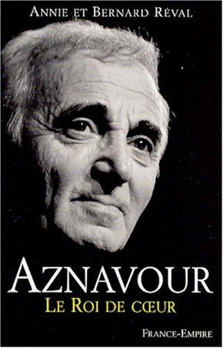 Aznavour : Le roi de coeur