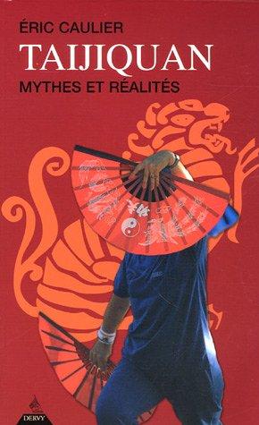 Taijiquan : Mythes et réalités par Eric Caulier