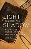 Light Beyond All Shadow: Religious Experience in Tolkien's Work