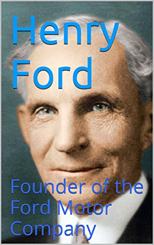 henry-ford-founder-of-the-ford-motor-company-english-edition