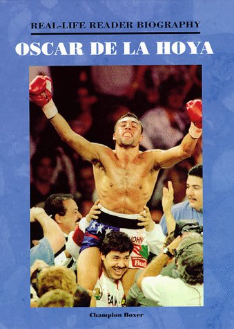 Oscar De LA Hoya: A Real-Life Reader Biography por Valerie Menard