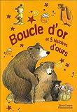 Boucle d'or et 5 histoires d'ours