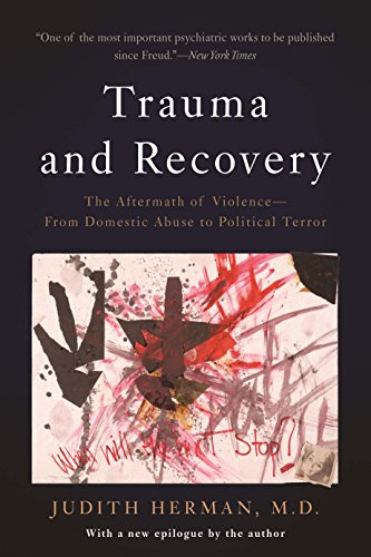 Trauma and Recovery: The Aftermath of Violence--From Domestic Abuse to Political Terror (English Edition)