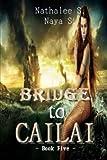 Bridge to Cailai: Book Five