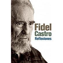 Reflexiones : Una Seleccion de los comentarios del Fidel Castro (Coleccion Fidel Castro)