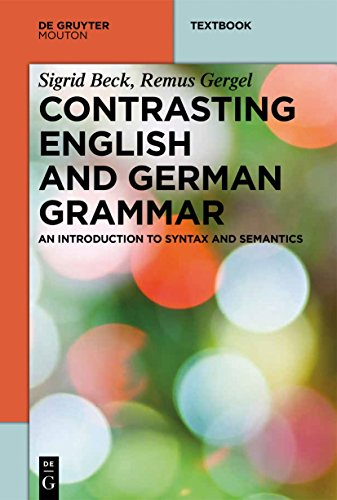 Contrasting English and German Grammar: An Introduction to Syntax and Semantics (Mouton Textbook)