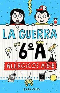 Alérgicos a 6º B par Sara Cano