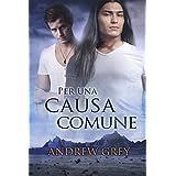 Per una causa comune (Una buona causa Vol. 2) (Italian Edition)