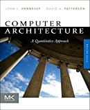 Computer Architecture: A Quantitative Approach (The Morgan Kaufmann Series in Computer Architecture and Design)