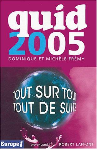 Quid 2005 par Dominique Frémy, Michèle Frémy