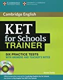 KET for Schools Trainer Six Practice Tests with Answers, Teacher's Notes and Audio CDs (2) (Authored Practice Tests) by Karen Saxby (2012-11-11)
