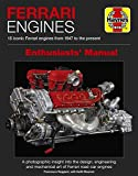 Ferrari Engines Enthusiasts Manual: 15 Iconic Ferrari Engines from 1947 to the Present (Haynes Manuals)