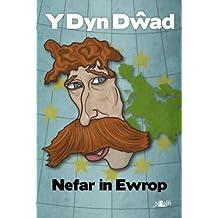 Nefar in Ewrop - Y Dyn Dwad, Goronwy Jones