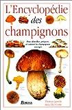 Image de L'encyclopédie des champignons. Pour identifier, préparer et cuisiner les champignons sauvages