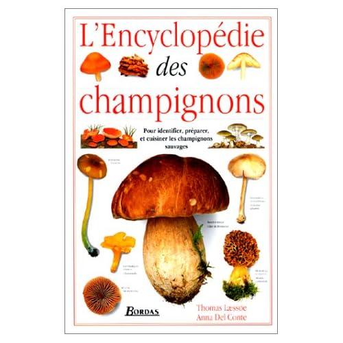 L'encyclopédie des champignons. Pour identifier, préparer et cuisiner les champignons sauvages