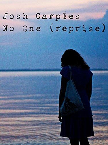 Josh Carples - No One (Reprise)