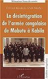 La desintegration de l'armée congolaise de mobutu a kabila
