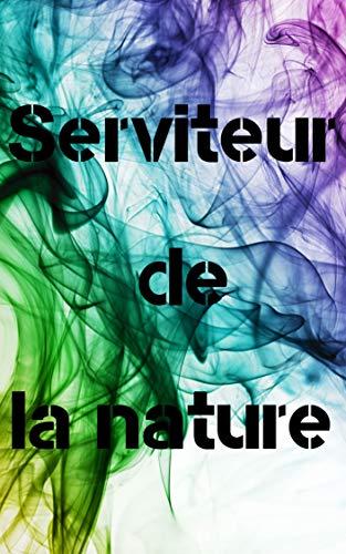 Télécharger Serviteur de la nature livres gratuits en ligne