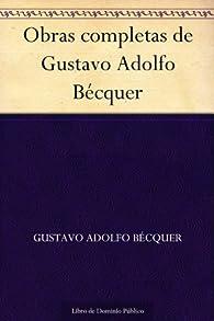 Obras completas de Gustavo Adolfo Bécquer par Gustavo Adolfo Bécquer