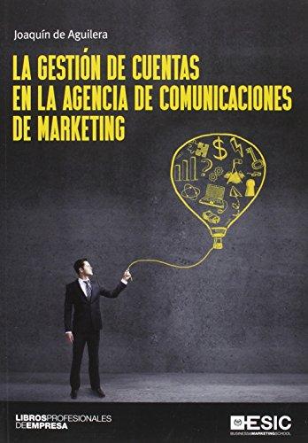 Gestión de cuentas en la agencia de comunicaciones de marketing,La (Libros profesionales)