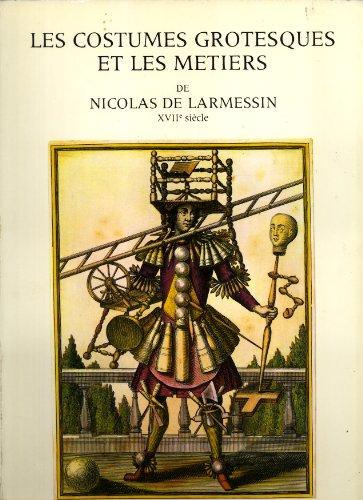 Les Costumes grotesques et les métiers: XVIIe siècle