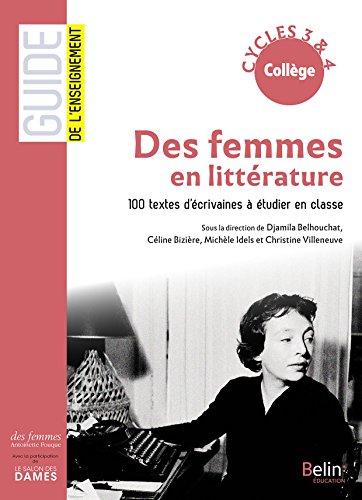 Des femmes en littérature : 100 textes d'écrivaines à étudier en classe cycles 3 & 4 collège