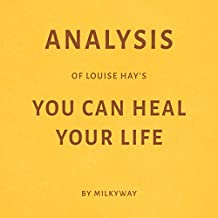 Analysis of Louise Hay's You Can Heal Your Life