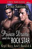 Prince Drake and the Rock Star [Royal Mates, Love's Diamond 5] (Siren Publishing Allure ManLove)