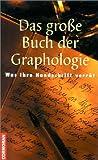 Das gro?e Buch der Graphologie