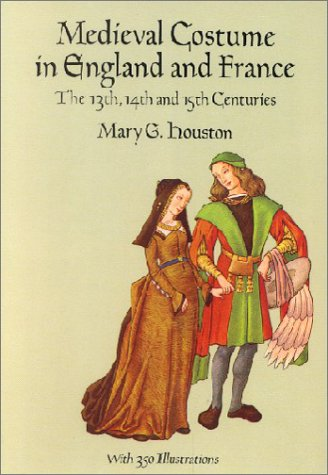Kostüm Medievale - Medieval Costume in England and France: The 13th, 14th and 15th Centuries (Dover Fashion and Costumes)