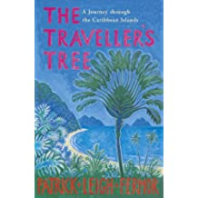 The Traveller's Tree: A Journey through the Caribbean Islands (English Edition)