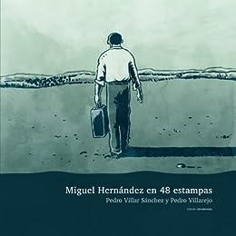 Miguel Hernández en 48 estampas de [Villar, Pedro]