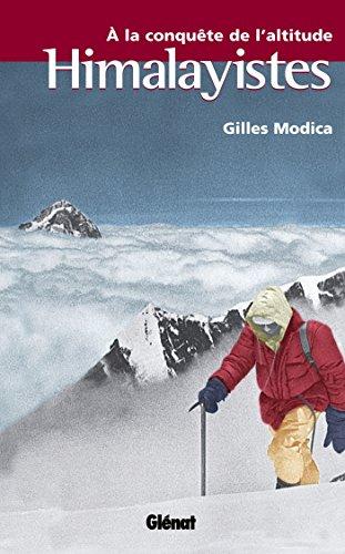 Himalayistes : À la conquête de l'altitude (Hommes et montagnes) par Gilles Modica