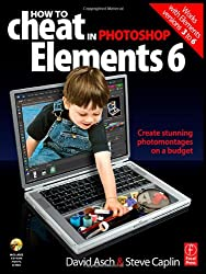 How to Cheat in Adobe Photoshop Elements 6: Create stunning photomontages on a budget: 1