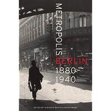 Metropolis Berlin (Weimar and Now: German Cultural Criticism (Hardcover))