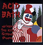 Acid Bath: When the Kite String Pops [Vinyl LP] (Vinyl)