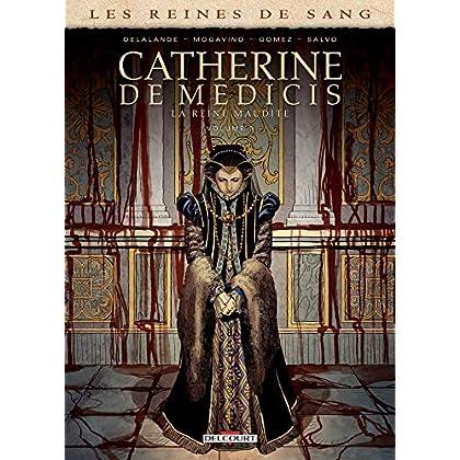 Les Reines de sang - Catherine de Médicis, la Reine maudite T03