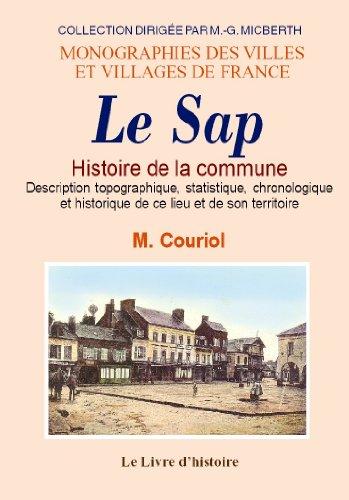 Le Sap (Histoire de la Commune). Description Topographique, Statistique, Chronologique et Historique