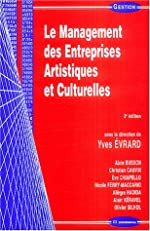 Le Management des Entreprises Artistiques et Culturelles de Yves Evrard