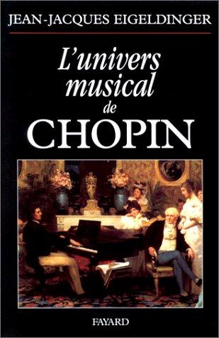 L'univers musical de Chopin par Jean-Jacques Eigeldinger