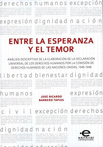 Entre la esperanza y el temor: Análisis descriptivo de la elaboración de la Declaración Universal de los Derechos Humanos por la Comisión de Derechos Humanos de las Naciones Unidas, 1946-1948
