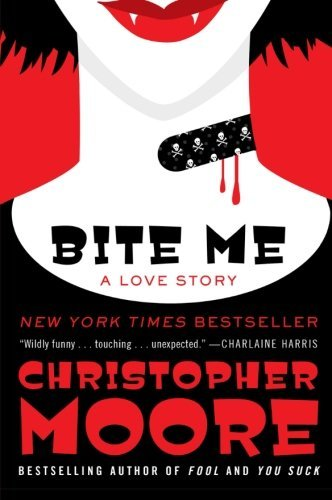 Bite Me: A Love Story (Bloodsucking Fiends) by Christopher Moore (2011-03-08)