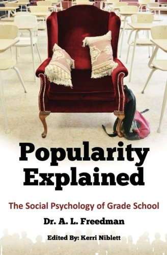 Popularity Explained: The Social Psychology of Grade School