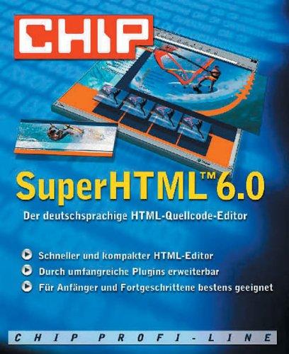 Preisvergleich Produktbild Super HTML 6.0 - CHIP-Serie