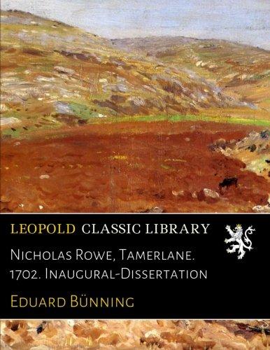 nicholas-rowe-tamerlane-1702-inaugural-dissertation