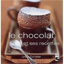 Le chocolat : Et ses recettes