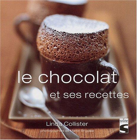 Le chocolat : Et ses recettes par Linda Collister