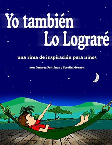 Yo También Lo Lograré: Una Rima de Inspiración Para Niños