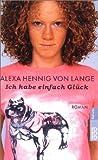 Ich habe einfach Glück - Alexa Hennig von Lange