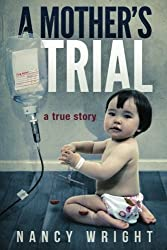 A Mother's Trial by Nancy Wright (2013-06-22)